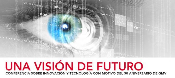 Conferencia sobre innovación tecnológica con motivo del 30 aniversario de GMV